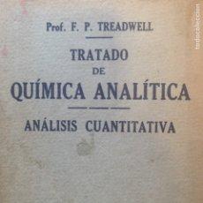 Libros antiguos: 1936 TRATADO DE QUÍMICA ANALÍTICA. Lote 134107537