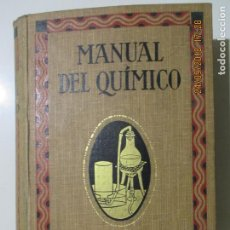Libros antiguos: MANUAL DEL QUÍMICO INDUSTRIAL. DR. LUIGI GABBA. DR. E. WILL. BARCELONA 1925. Lote 134206242