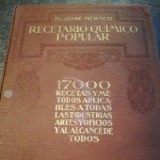 Libros antiguos: RECETARIO QUÍMICO POPULAR , DR. JOSÉ BERSCH (1927), ILUSTRADO CON 88 FIGURAS. Lote 134854223