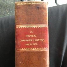 Libros antiguos: LE NOUVEAU JARDINIER - AÑO 1900. Lote 135006487