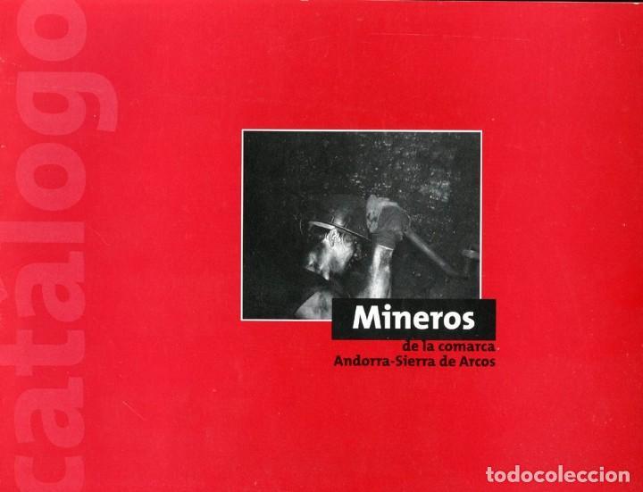 MINEROS DE ANDORRA-SIERRA DE ARCOS. MINERÍA, MINEROS, MINAS (Libros Antiguos, Raros y Curiosos - Ciencias, Manuales y Oficios - Paleontología y Geología)