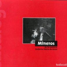 Libros antiguos: MINEROS DE ANDORRA-SIERRA DE ARCOS. MINERÍA, MINEROS, MINAS. Lote 135141206