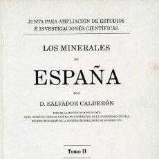 Libros antiguos: LOS MINERALES DE ESPAÑA. S. CALDERÓN. II TOMOS. MINERALES, MINERALOGÍA. Lote 135143986