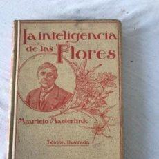 Libros antiguos: LA INTELIGENCIA DE LAS FLORES, POR MAETERLINK, MONTANER Y SIMON, 1914. Lote 135404190