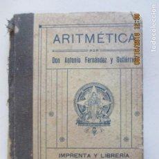 Libros antiguos: ARITMÉTICA DISPUESTA PARA LA PRIMERA ENSEÑANZA ELEMENTAL. DÉCIMA SEXTA EDICIÓN. SEVILLA 1912. Lote 135497334
