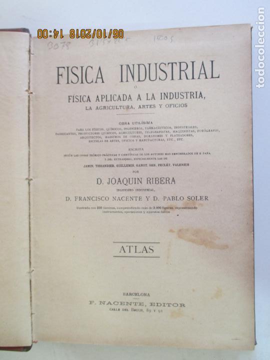 Libros antiguos: FÍSICA INDUSTRIAL. OBRA EN 3 TOMOS. JOAQUÍN RIBERA. BARCELONA 1891. AGRICULTURA, ARTES Y OFICIOS - Foto 2 - 135507122