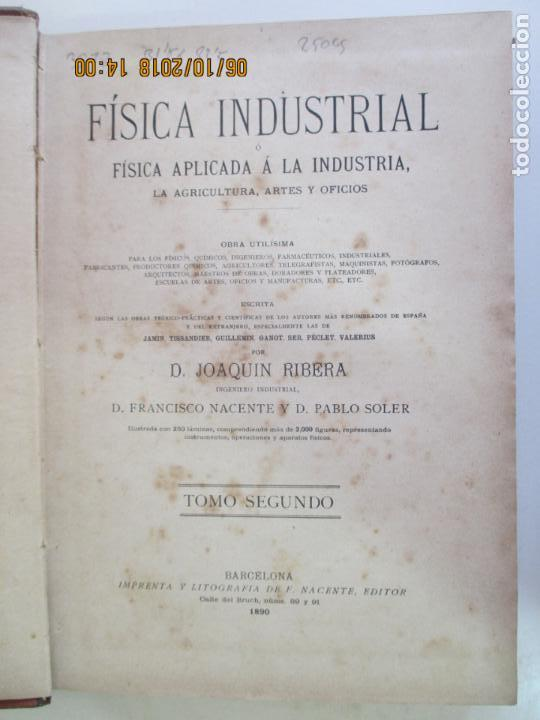 Libros antiguos: FÍSICA INDUSTRIAL. OBRA EN 3 TOMOS. JOAQUÍN RIBERA. BARCELONA 1891. AGRICULTURA, ARTES Y OFICIOS - Foto 5 - 135507122