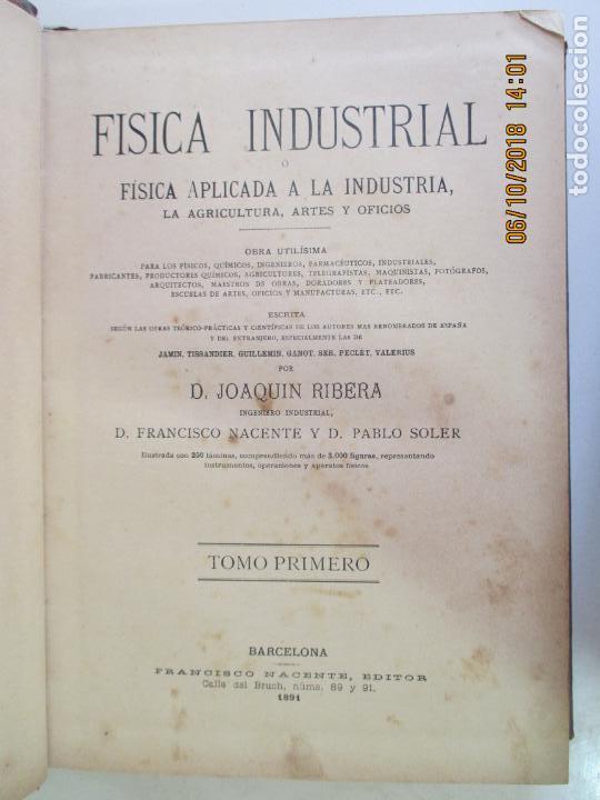 Libros antiguos: FÍSICA INDUSTRIAL. OBRA EN 3 TOMOS. JOAQUÍN RIBERA. BARCELONA 1891. AGRICULTURA, ARTES Y OFICIOS - Foto 8 - 135507122