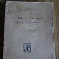 Libros antiguos: LA EDAD CRÍTICA - ESTUDIO BIOLÓGICO Y QUÍMICO - POR G. MARAÑÓN - ED. LUIS HERMANOS – MADRID 1925. Lote 135803546