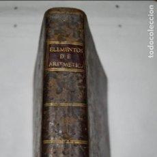 Libros antiguos: ELEMENTOS DE ARITMETICA, ALGEBRA Y GEOMETRIA. JUAN JUSTO GARCIA. 1782. Lote 135830698