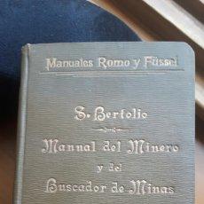 Libros antiguos: MANUAL DEL MINERO Y DEL BUSCADOR DE MINAS 1903. Lote 136130870