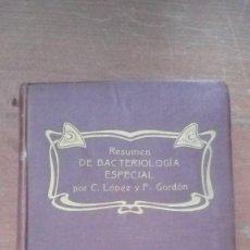 Libros antiguos: RESUMEN DE BACTERIOLOGIA ESPECIAL POR C. LOPEZ Y F. GORDON UNAS 600 PGS TOMO 1 AÑOS 20. Lote 136281114