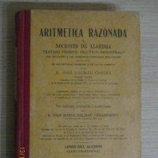 Libros antiguos: ARITMÉTICA RAZONADA Y NOCIONES DE ÁLGEBRA. LIBRO DEL ALUMNO. GRADO PROFESIONAL. 1935. Lote 136298434