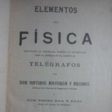 Libros antiguos: ELEMENTOS DE FÍSICA PARA OPOSITAR AL CUERPO DE TELÉGRAFOS - BAILLY-BAILLIERE, 1911. Lote 136787110