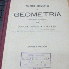 Libros antiguos: TRATADO ELEMENTAL DE GEOMETRÍA PRIMER CURSO MIGUEL AGUAYO Y MILLÁN AÑO 1934. Lote 136817758