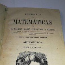 Libros antiguos: ELEMENTOS DE MATEMATICAS. ARITMETICA. POR J.Mª FERNANDEZ Y CARDIN. 1877. Lote 136859990