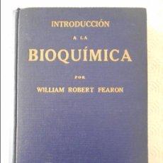 Libros antiguos: INTRODUCCION A LA BIOQUIMICA. POR WILLIAN ROBERT FEARON. ESPASA-CALPE, MADRID 1936. TAPA DURA. 413 P. Lote 137105558
