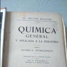 Libros antiguos: QUÍMICA GENERAL Y APLICADA A LA INDUSTRIA. HÉCTOR MOLINARI . Lote 137116718