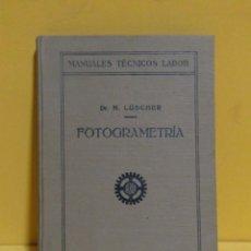 Libros antiguos: FOTOGRAMETRIA DR. M. LÜSCHER EDITORIAL LABOR AÑO 1926 EXCELETE CONSERVACION. Lote 137185974