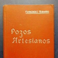 Libros antiguos: POZOS ARTESIANOS - MANUALES SOLER LXXXVI - D. LUCAS FERNÁNDEZ NAVARRO. . Lote 137266218