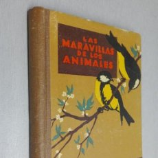 Libros antiguos: LAS MARAVILLAS DE LOS ANIMALES / AGUSTÍN BALLVÉ / I. G. SEIX BARRAL HNOS. 1931. Lote 137338010