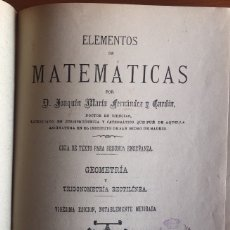 Libros antiguos: ELEMENTOS DE MATEMATICAS- GEOMETRIA Y TRIGONOMETRIA RECTILINEA- JOAQUIN Mª FERNANDEZ Y LARDIN- 1.909. Lote 137496314