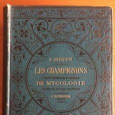 Libros antiguos: MICOLOGIA- LES CHAMPIGNONS- TRAITE DE MYCOLOGIE- J. MOYEN- PARIS CA. 1.890. Lote 137501118