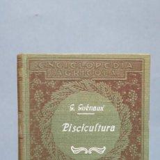 Libros antiguos: 1932.- PISCICULTURA. G. GUENAUX. Lote 137569750