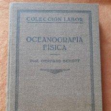 Libros antiguos: OCEANOGRAFÍA FÍSICA - GERHARD SCHOTT / COLECCIÓN LABOR 1930. Lote 137827666