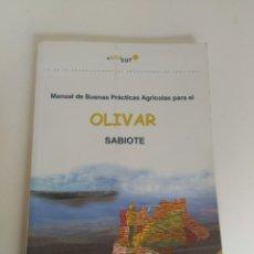 Libros antiguos: MANUAL DE BUENAS PRÁCTICAS PARA EL OLIVAR. Lote 137892510