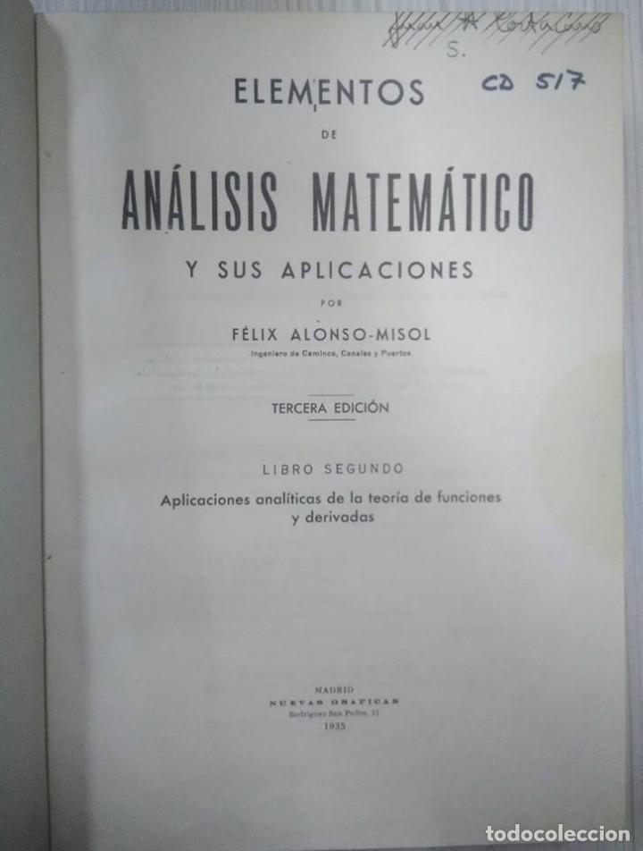 ELEMENTOS DE ANÁLISIS MATEMÁTICO Y SUS APLICACIONES. LIBRO SEGUNDO. FÉLIX ALONSO-MISOL. 1935 (Libros Antiguos, Raros y Curiosos - Ciencias, Manuales y Oficios - Física, Química y Matemáticas)