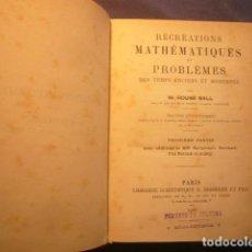 Libros antiguos: ROUSE BALL: RÉCRÉATIONS MATHÉMATIQUES ET PROBLÈMES DES TEMPS ANCIENS ET MODERNES (3 PARTIE) (1909). Lote 138751382