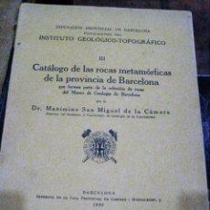 Libros antiguos: CATALOGO DE LAS ROCAS METAMORFICAS PROVINCIA BARCELONA III , SAN MIGUEL DE LA CAMARA 1930 GEOLOGIA. Lote 138798158