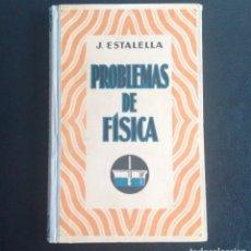 Libros antiguos: PROBLEMAS DE FÍSICA - DR. JOSÉ ESTALELLA. ED. GUSTAVO GILI. 2ª EDICIÓN. BARCELONA, 1931. . Lote 108366959