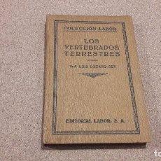 Libros antiguos: LOS VERTEBRADOS TERRESTRES.. EDITORIAL LABOR...1931.... Lote 139169510