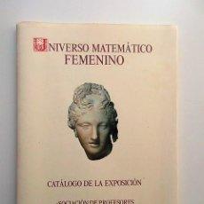 Libros antiguos: UNIVERSO MATEMÁTICO FEMENINO, TEANO, HIPATIA, EMILIE DE CHATELET, GAETANA AGNESI, SOPHIE GERMAIN . Lote 139248310