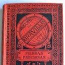 Libros antiguos: LUÍS DIEULAFAIT. PIEDRAS PRECIOSAS. BIBLIOTECA DE LAS MARAVILLAS. BARCELONA. 1886.. Lote 139262902