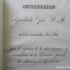 Libros antiguos: AÑO 1830, INSTRUCCIÓN ADMINISTRACIÓN DE MINAS, APROBADA POR S. M. EN 8 DE NOVIEMBRE DE 1830. Lote 139278554