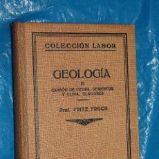 Livros antigos: GEOLOGIA III, CARBON DE PIEDRA,DESIERTOS Y CLIMA, GLACIARES , EDITORIAL LABOR 1930. Lote 139415162