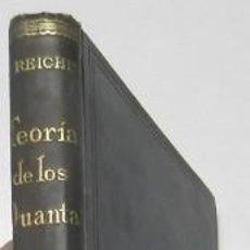 Libros antiguos: TEORÍA DE LOS QUANTA - F. REICHE. Lote 139436678