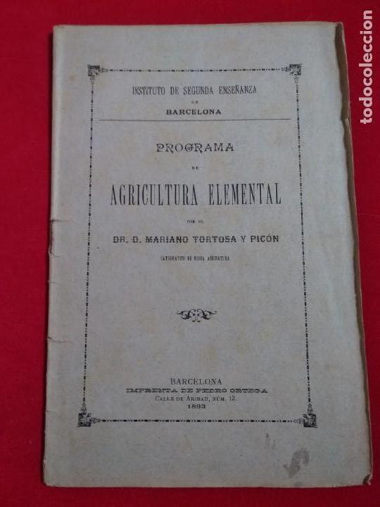 LIBRETO PROGRAMA DE AGRICULTURA ELEMENTAL MARIANO TORTOSA PICON 1893 (Libros Antiguos, Raros y Curiosos - Ciencias, Manuales y Oficios - Bilogía y Botánica)