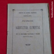 Libros antiguos: LIBRETO PROGRAMA DE AGRICULTURA ELEMENTAL MARIANO TORTOSA PICON 1893. Lote 139614578