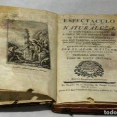 Libros antiguos: ESPECTÁCULO DE LA NATURALEZA,TOMO III,PARTE SEGUNDA,ABAD M. PLUNCHE,1771.. Lote 140039258