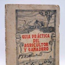 Libros antiguos: GUÍA PRÁCTICA DEL AGRICULTOR Y GANADERO AÑO I Nº 1. REVISTA SEMESTRAL (VVAA), 1942. Lote 140143100