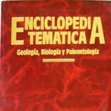 Libros antiguos: ENCICLOPEDIA TEMATICA-GEOLOGIA BIOLOGIA Y PALEONTOLOGIA.ARGOS VERGARA. Lote 140630642