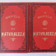 Libros antiguos: LIBRERIA GHOTICA. LAS MARAVILLAS DE LA NATURALEZA. 1875.OBRA COMPLETA EN 2 TOMOS.CIENTOS DE GRABADOS. Lote 140646694