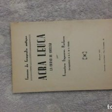 Libros antiguos: ACRA LEUCA, LA CIUDAD DE AMILCAR. FRANCISCO FIGUERAS PACHECO. 1932. Lote 140838810