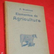 Libros antiguos: ELEMENTOS DE AGRICULTURA, DE FLORENCIO BUSTIZA LACHIONDO 1933. Lote 140896614