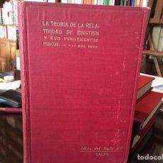 Libros antiguos: LA TEORÍA DE LA RELATIVIDAD DE EINSTEN Y SUS FUNDAMENTOS FÍSICOS. MAX BORN. EDIT.CALPE 1922. Lote 141012614