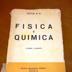 Libros antiguos: ANTIGUO LIBRO DE FISICA Y QUIMICA CURSO CUARTO. Lote 141302942